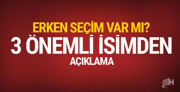 Erken seçim var mı AK Parti'nin en yetkilileri açıkladı
