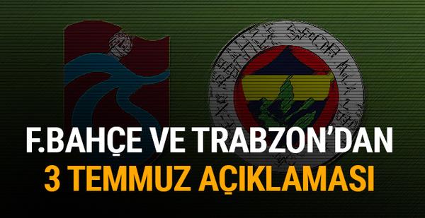 Fenerbahçe ve Trabzonspor'dan 3 Temmuz açıklaması