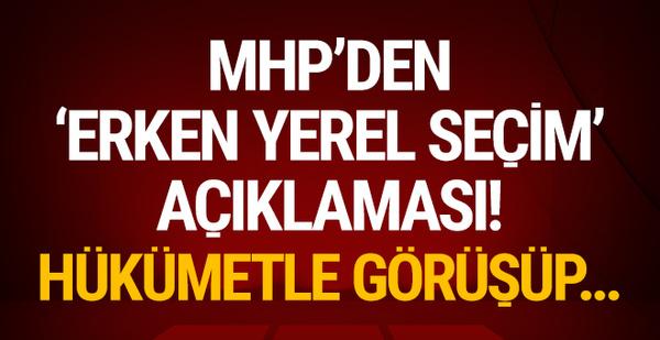 MHP'den 'erken yerel seçim' açıklaması!