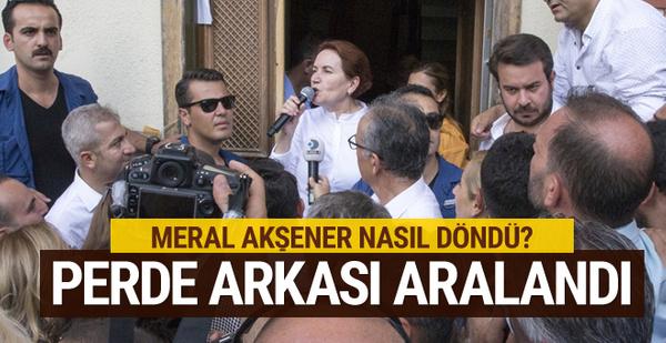 Meral Akşener'in dönüşünde o soru etkili olmuş!
