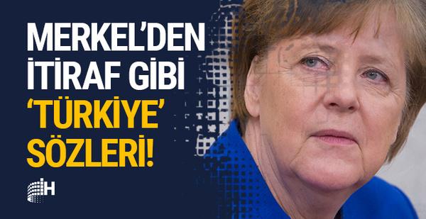 Merkel'den itiraf gibi 'Türkiye' sözleri!