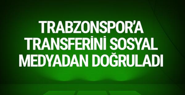 Trabzonspor'a transferini sosyal medyadan doğruladı