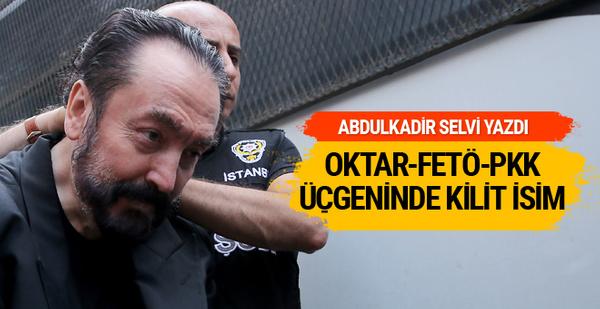 Adnan Oktar FETÖ ve PKK üçgenindeki kilit isim