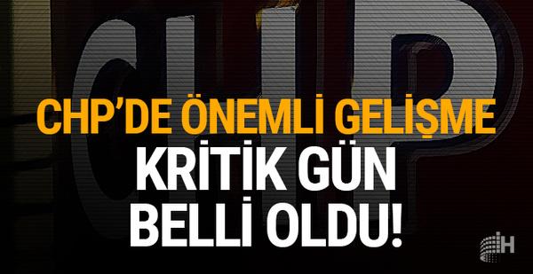 CHP'de önemli gelişme: Kritik gün belli oldu!