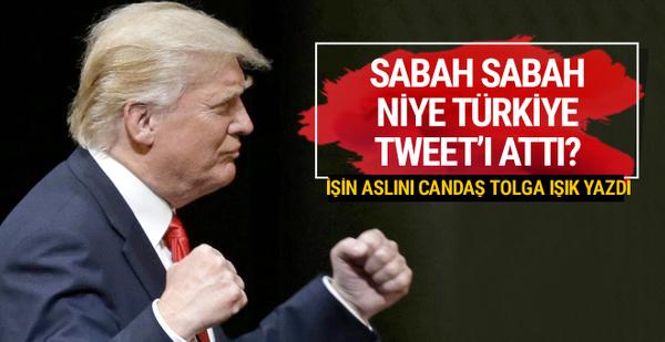 Trump sabah niye Türkiye tweet'i attı?