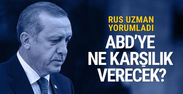 Erdoğan ABD'ye ne karşılık verecek? Rus uzman yazdı