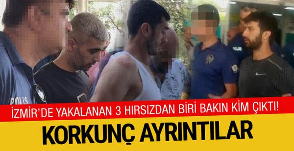 İzmir'deki yakalanan 3 hırsızda şoke eden ayrıntılar