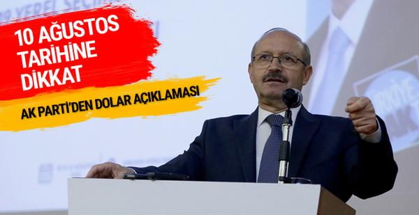 AK Parti'den dolar açıklaması 10 Ağustos tarihine dikkat