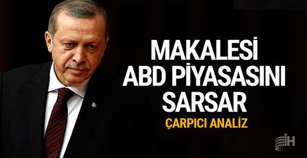 Dikkat çeken analiz: Erdoğan'ın yazısı ABD piyasalarını sarsar