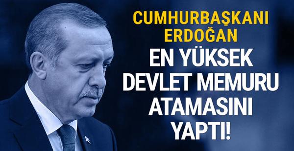 Erdoğan, 'en yüksek devlet memuru' atamasını yaptı!