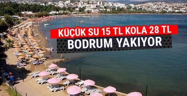 Bodrum'da plajda kola 28 TL cam şişe suyu 15 TL