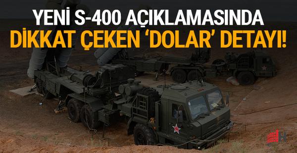 Yeni S-400 açıklaması: Dikkat çeken dolar detayı!