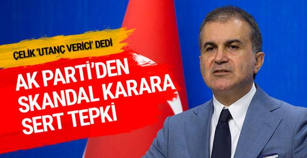 Ömer Çelik'ten Yunanistan'ın skandal kararına sert tepki