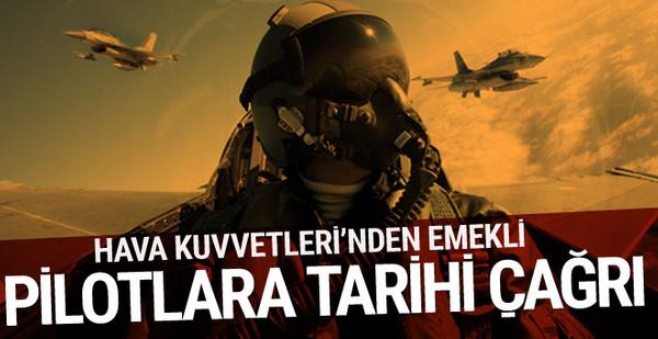 Türk Hava Kuvvetleri'nden emekli pilotlara tarihi çağrı! Harbe hazırlık...