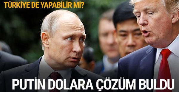 Rusya dolara çözüm buldu Türkiye de yapabilir mi?