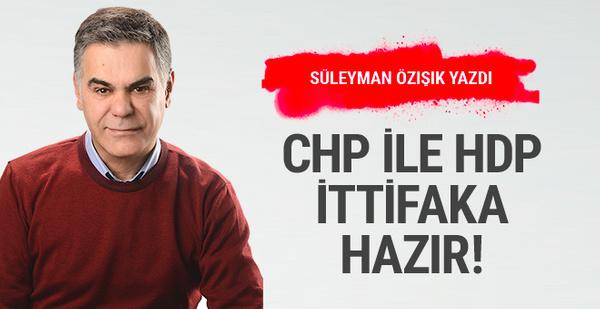CHP ile HDP yeni ittifaka hazır! Süleyman Özışık yazdı
