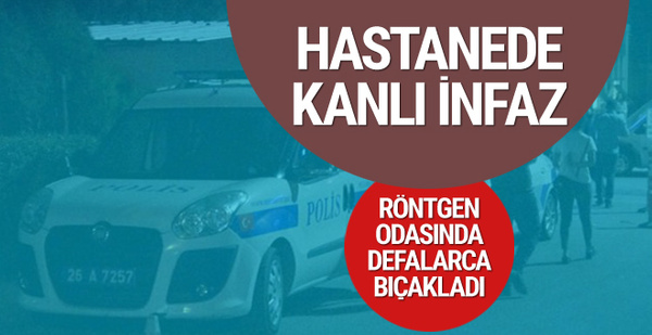 Eskişehir Devlet Hastanesi'nde korkunç infaz
