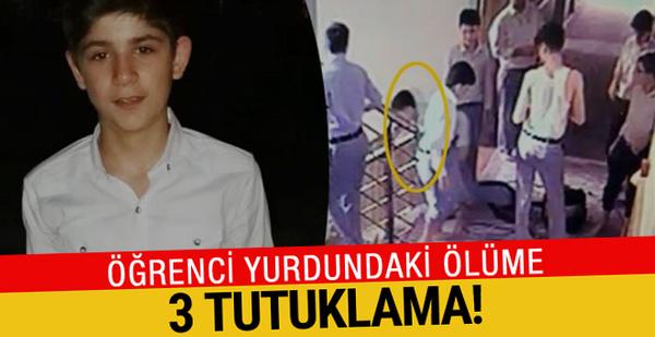 Öğrenci yurdunda ölüme 3 tutuklama!
