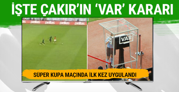 Cüneyt Çakır'dan VAR kararı!