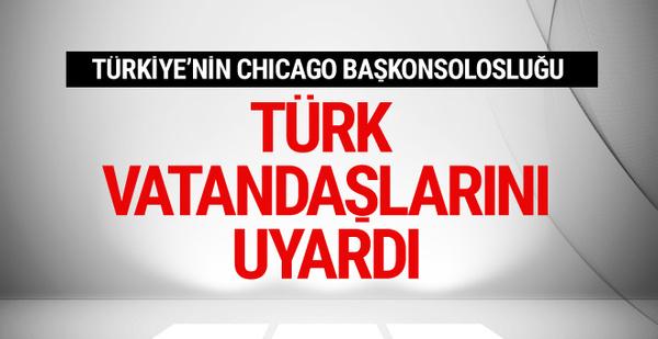 Türkiye'nin Chicago Başkonsolosluğu'ndan uyarı