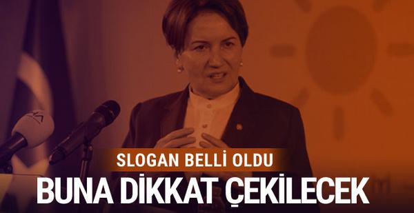 İYİ Parti'de yeni slogan belli oldu