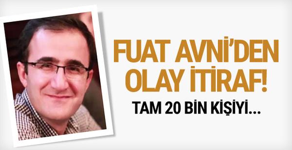 Fuat Avni'den olay yaratacak itiraf! 20 bin kişilik liste...