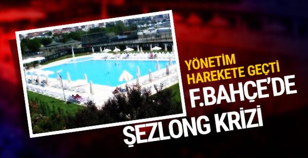 Fenerbahçe'de şezlong krizi!