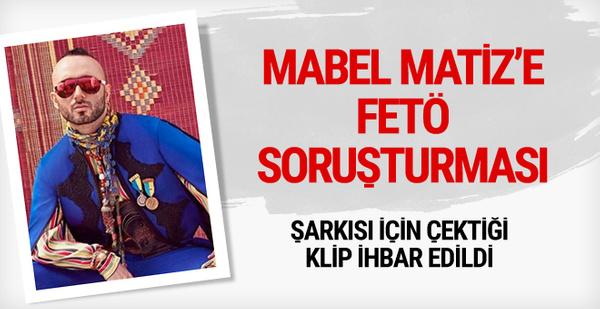 Şarkıcı Mabel Matiz'e FETÖ soruşturması