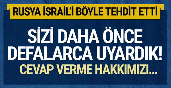 Rusya İsrail'i arayıp tehdit etti! Sorumlu sizsiniz cevap verme hakkımızı...