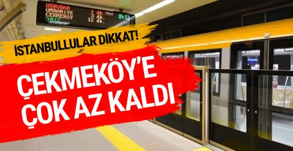 Üsküdar Çekmeköy metro hattı test sürüşleri başlıyor