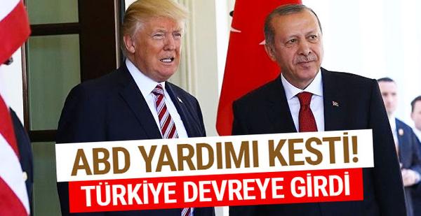ABD yardımı kesti Türkiye devreye girdi
