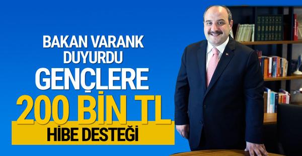 Bakan Varank müjdeyi verdi: 200 bin lira hibe geliyor!