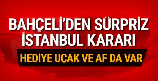 Devlet Bahçeli İstanbul Büyükşehir Belediye Başkanlığı için bombayı patlattı