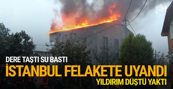 İstanbul'da sağanak yağış! Dere taştı yıldırım yangın çıkardı...