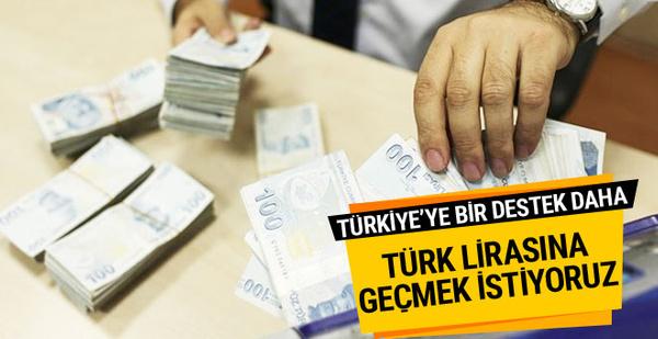 O ülke de açıkladı; Türk Lirasına geçmek istiyoruz