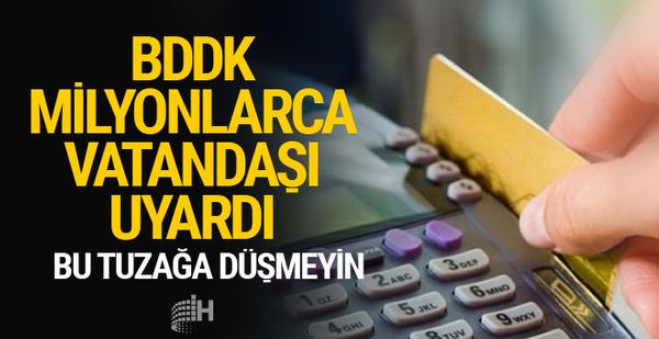 BDDK'dan milyonlarca vatandaşa uyarı!