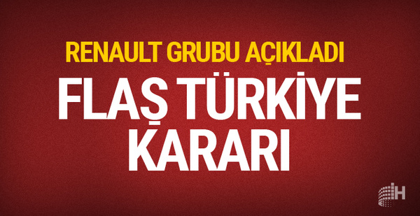 Renault'dan flaş Türkiye açıklaması