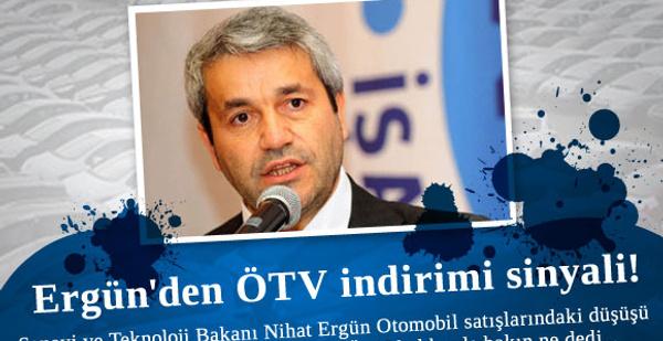 Ergün'den ÖTV indirimi sinyali!
