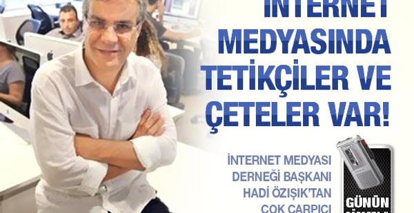 İnternet medyasında çeteler ve tetikçiler var