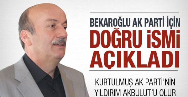 Bekaroğlu AK Parti için doğru ismi açıkladı!