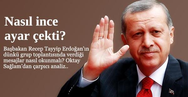 Erdoğan nasıl ince ayar çekti?