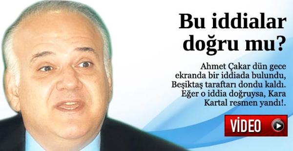 Çakar'dan bomba Beşiktaş iddiası