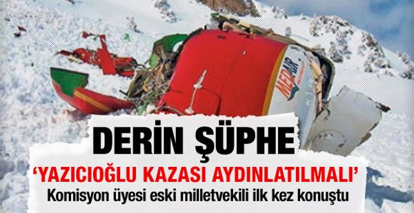 Yazıcıoğlu'nun ölümünde derin şüphe