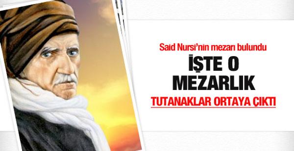 Said Nursi'nin mezarı bulundu