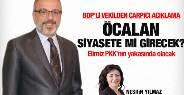 BDP'li Sakık'tan çarpıcı Öcalan yorumu!