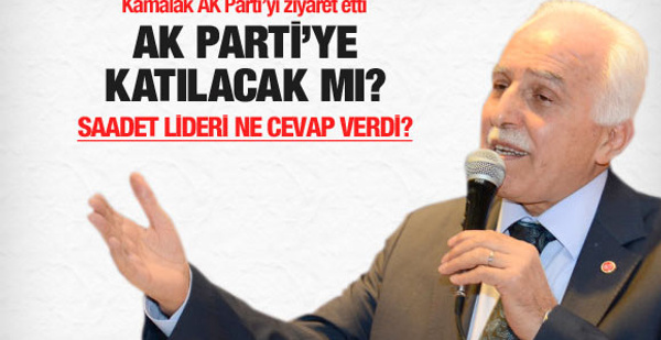 Saadet Partisi AK Parti'ye katılacak mı?