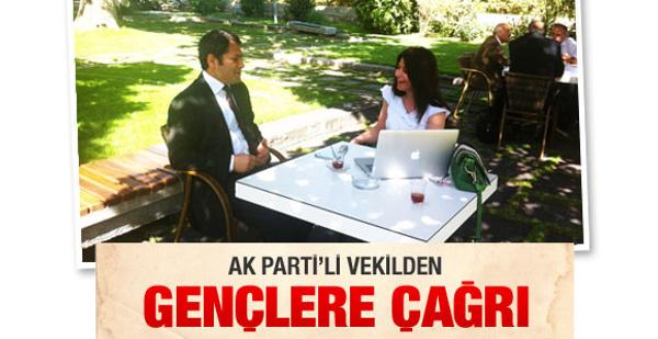 AK Parti'li vekilden gençlere çağrı!