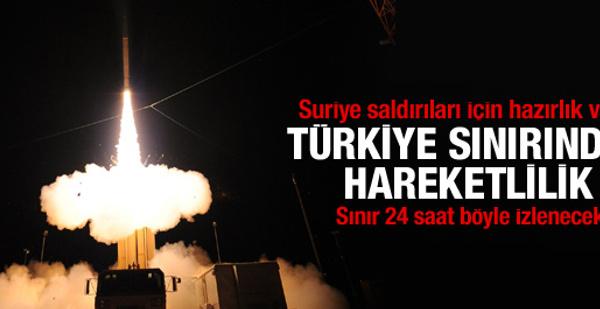 Suriye sınırında savaş hazırlığı var!