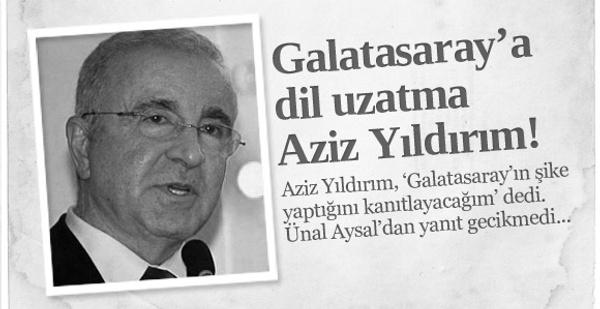 Galatasaray'a dil uzatma Aziz Yıldırım!
