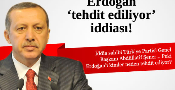 'Erdoğan tehdit ediliyor' iddiası!